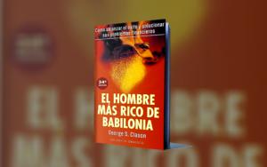 El hombre más rico de Babilonia: Aprende las mejores lecciones de este libro
