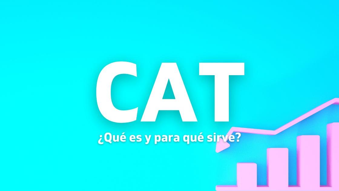 CAT: ¿Qué es y para qué sirve?