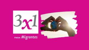 3x1 para migrantes: Averigüe si puede participar en el programa