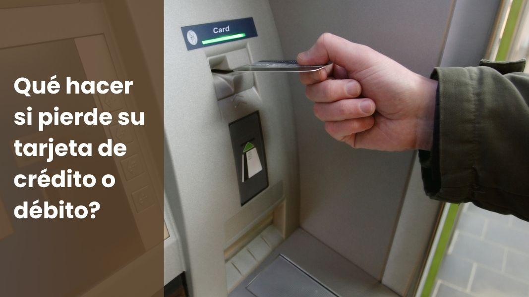 Qué hacer si pierde su tarjeta de crédito o débito